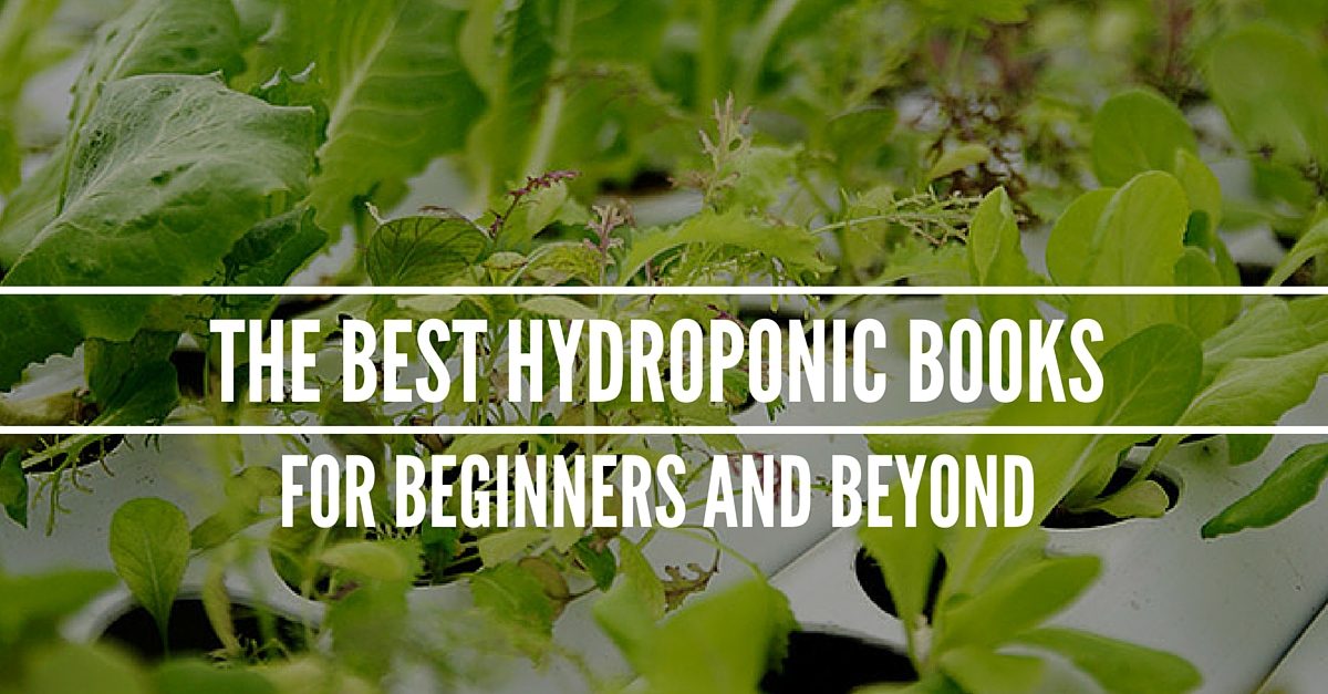 The Best Hydroponic Books For Beginners And Beyond