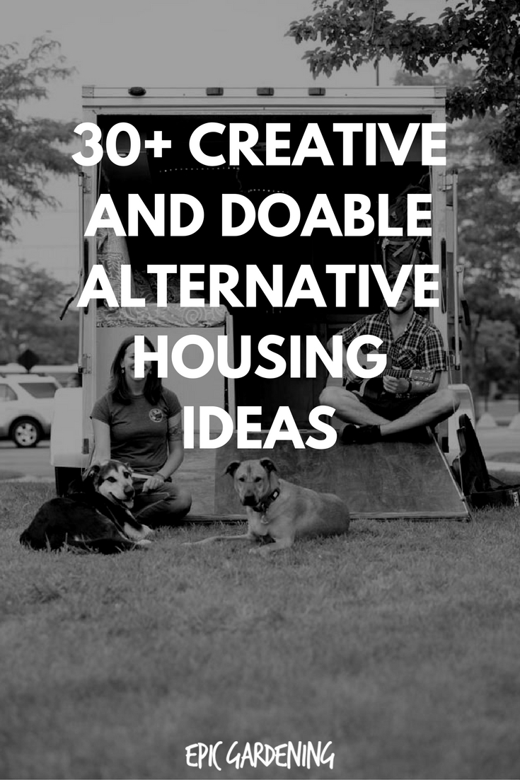 30+ Creative and Doable Alternative Housing Ideas