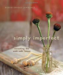 Simply Imperfect Revisiting the Wabi-Sabi House